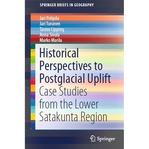 Historical Perspectives to Postglacial Uplift: Case Studies from the Lower Satakunta Region