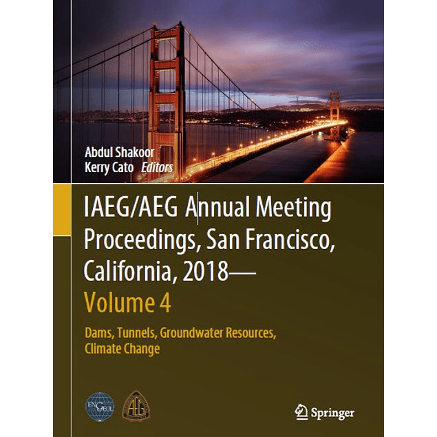 IAEG/AEG Annual Meeting Proceedings, San Francisco, California, 2018 - Volume 4: Dams, Tunnels, Groundwater Resources, Climate Change