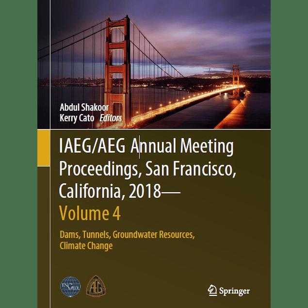 IAEG/AEG Annual Meeting Proceedings, San Francisco, California, 2018 - Volume 4: Dams, Tunnels, Groundwater Resources, Climate Change
