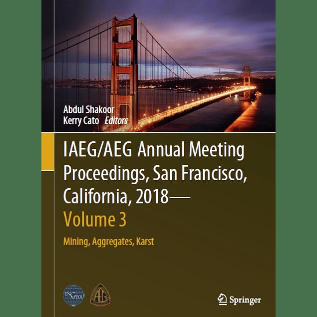 IAEG/AEG Annual Meeting Proceedings, San Francisco, California, 2018 - Volume 3: Mining, Aggregates, Karst