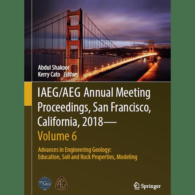 IAEG/AEG Annual Meeting Proceedings, San Francisco, California, 2018―Volume 6: Advances in Engineering Geology: Education, Soil and Rock Properties, Modeling