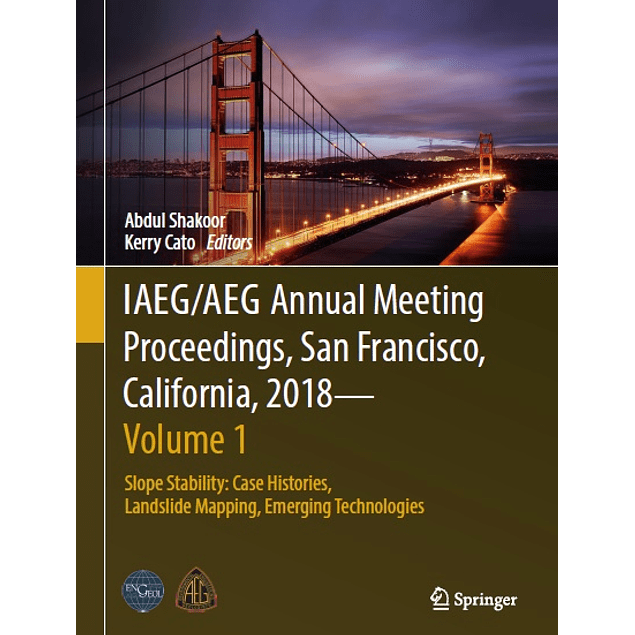 IAEG/AEG Annual Meeting Proceedings, San Francisco, California, 2018 - Volume 1: Slope Stability: Case Histories, Landslide Mapping, Emerging Technologies