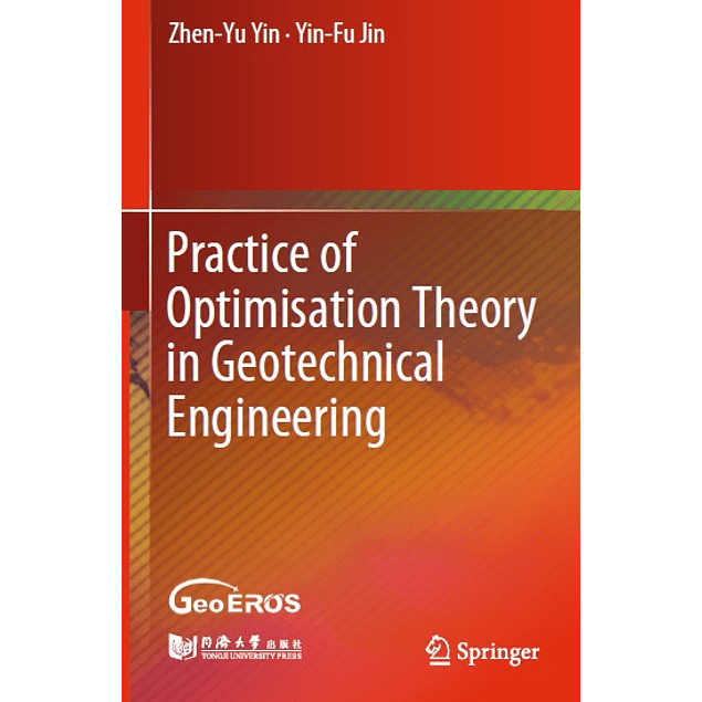 Practice of Optimisation Theory in Geotechnical Engineering