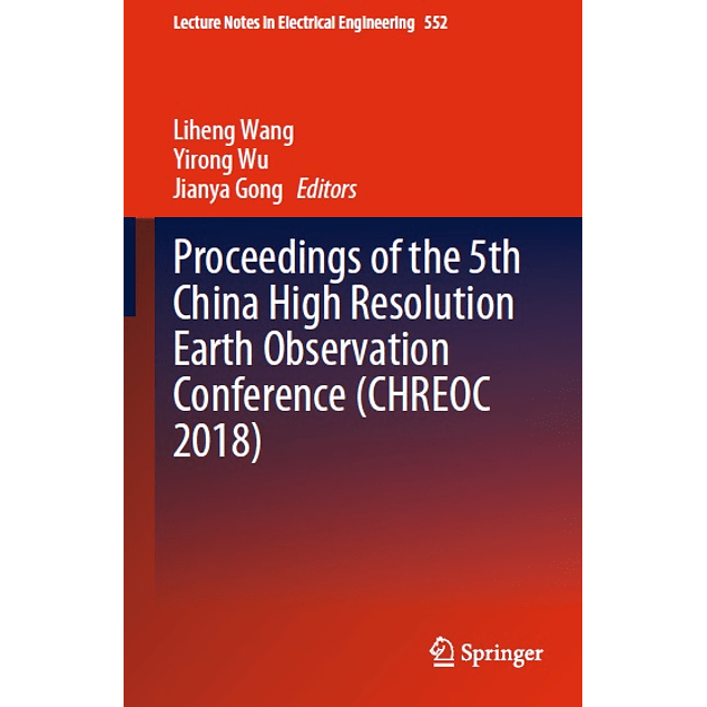 Proceedings of the 5th China High Resolution Earth Observation Conference (CHREOC 2018)