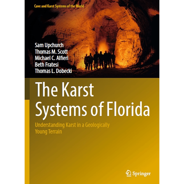 The Karst Systems of Florida: Understanding Karst in a Geologically Young Terrain
