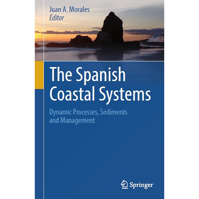The Spanish Coastal Systems: Dynamic Processes, Sediments and Management