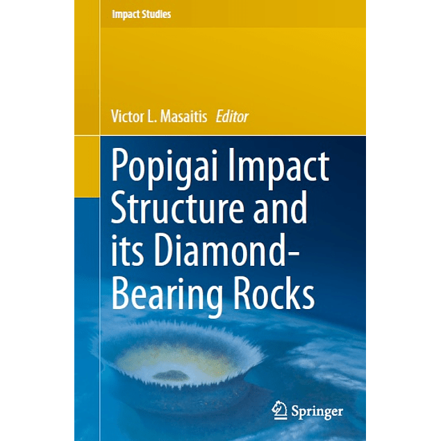 Popigai Impact Structure and its Diamond-Bearing Rocks