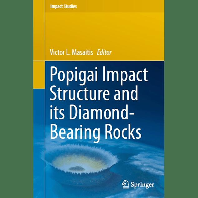 Popigai Impact Structure and its Diamond-Bearing Rocks