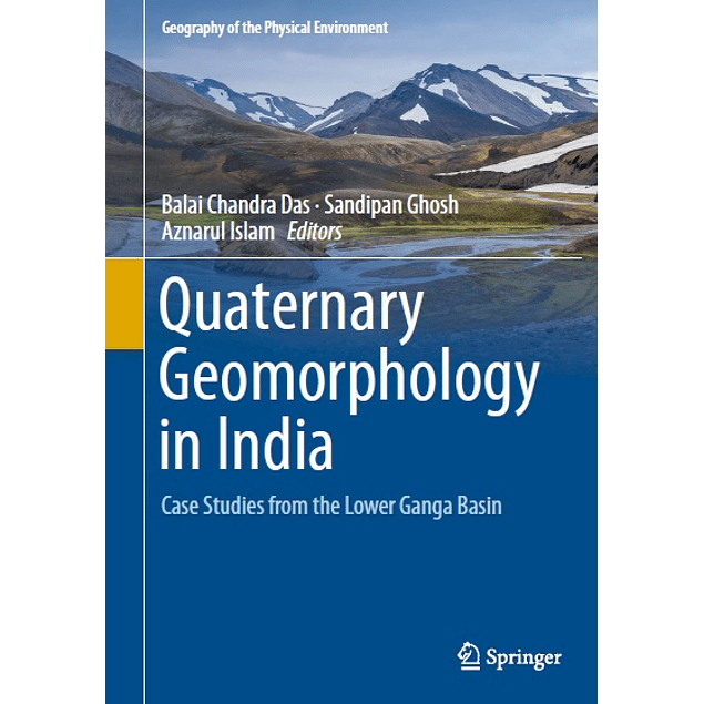 Quaternary Geomorphology in India: Case Studies from the Lower Ganga Basin