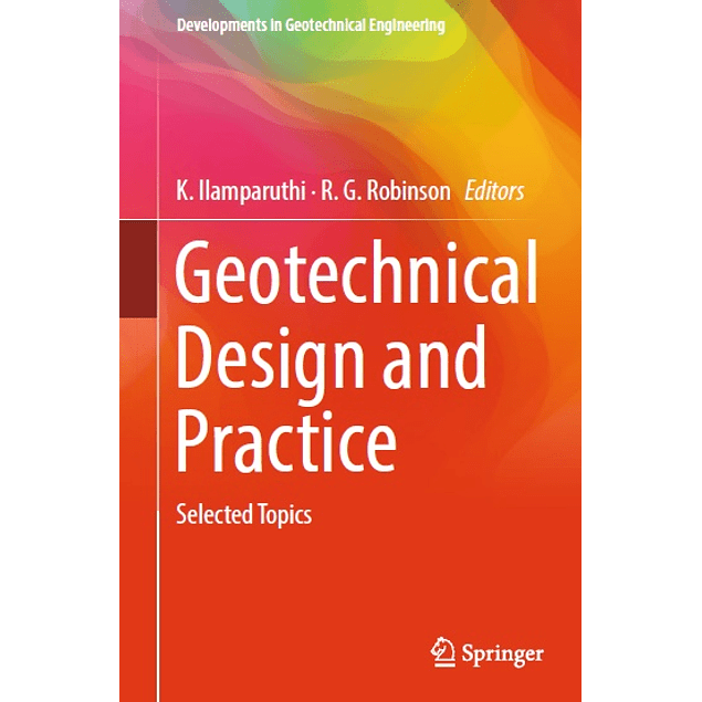 Geotechnical Design and Practice: Selected Topics