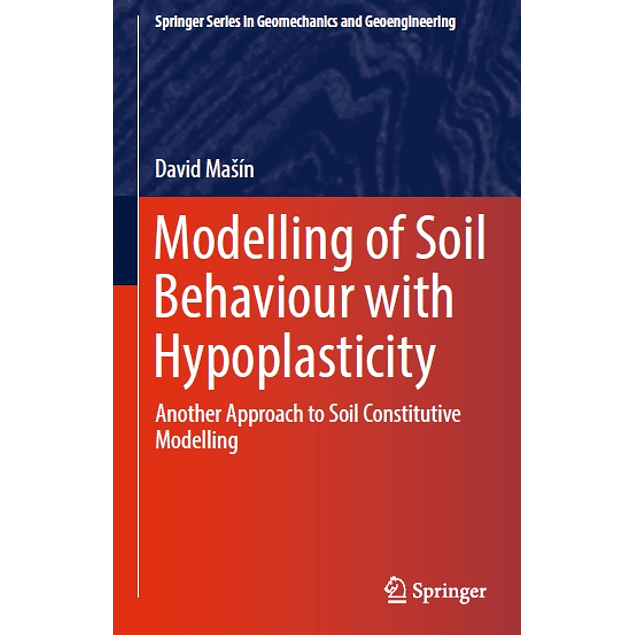 Modelling of Soil Behaviour with Hypoplasticity: Another Approach to Soil Constitutive Modelling