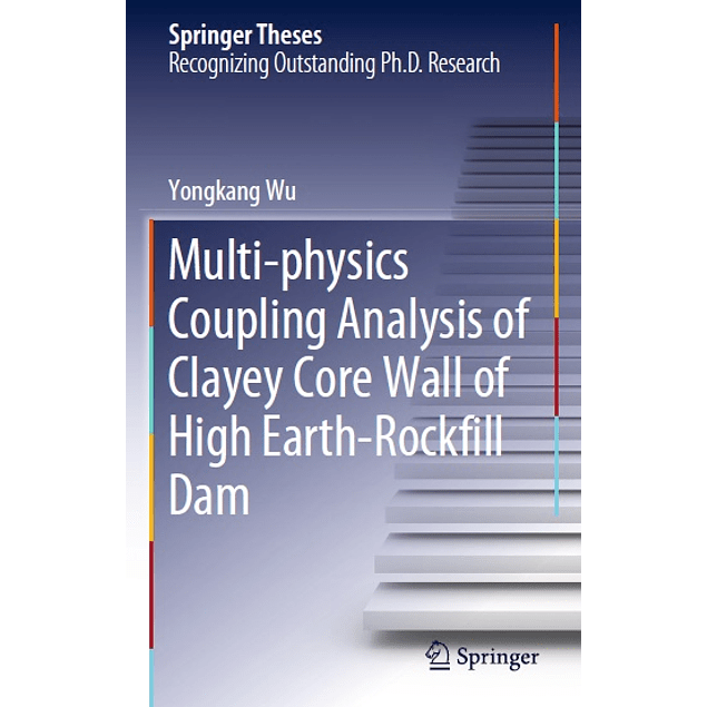 Multi-physics Coupling Analysis of Clayey Core Wall of High Earth-Rockfill Dam