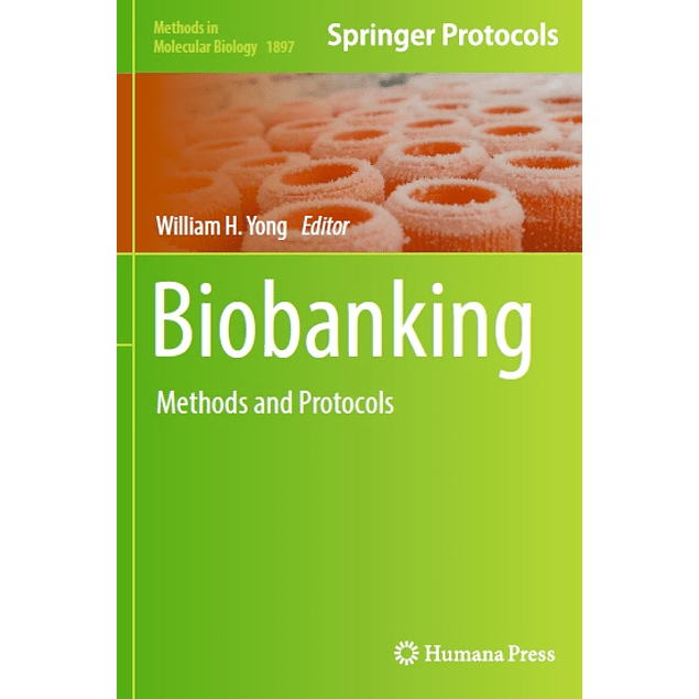 Biobanking: Methods and Protocols