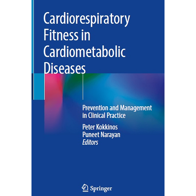 Cardiorespiratory Fitness in Cardiometabolic Diseases: Prevention and Management in Clinical Practice