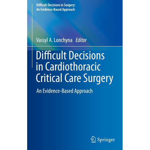 Difficult Decisions in Cardiothoracic Critical Care Surgery: An Evidence-Based Approach