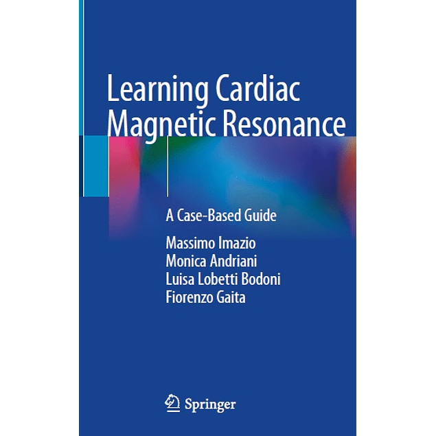 Learning Cardiac Magnetic Resonance: A Case-Based Guide