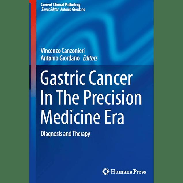 Gastric Cancer In The Precision Medicine Era: Diagnosis and Therapy