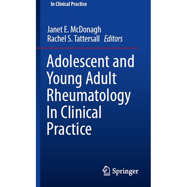 Adolescent and Young Adult Rheumatology In Clinical Practice