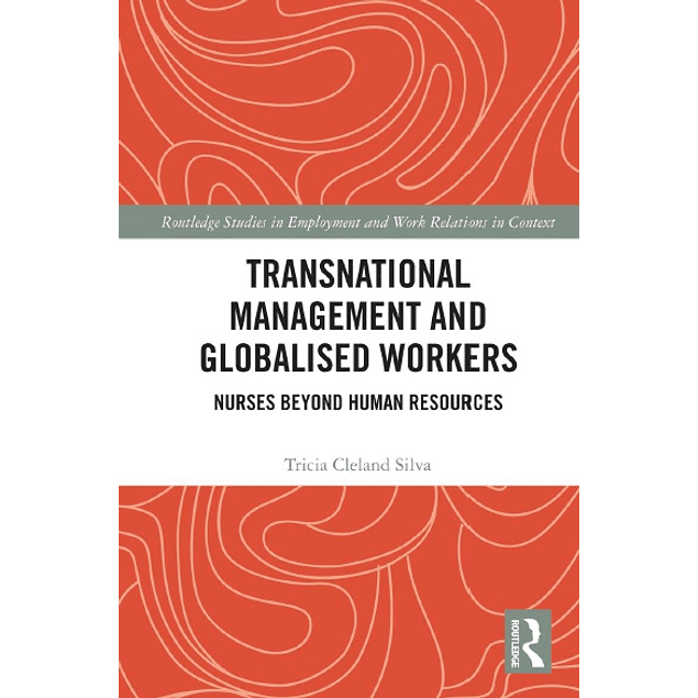 Transnational Management and Globalised Workers: Nurses Beyond Human Resources