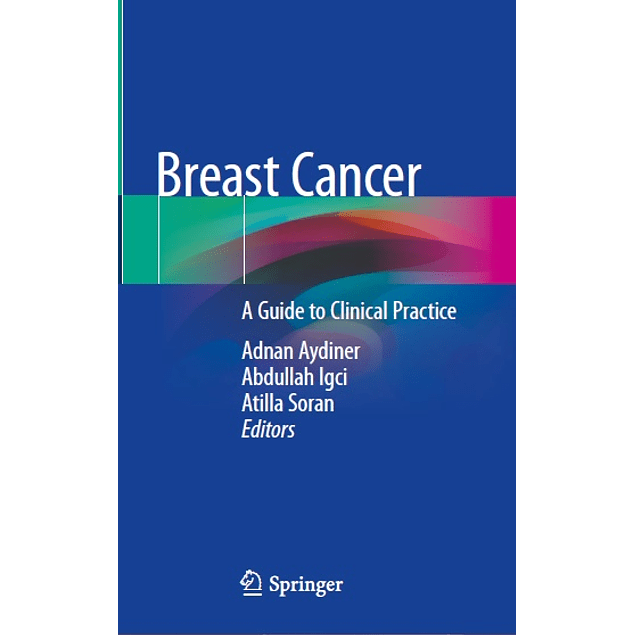 Breast Cancer : A Guide to Clinical Practice
