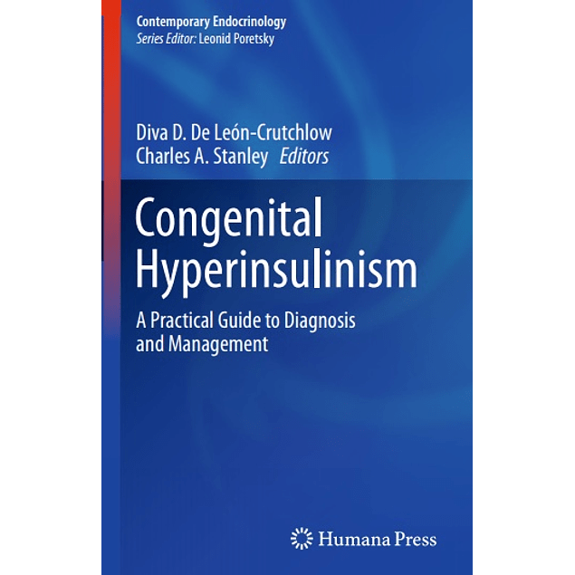 Congenital Hyperinsulinism: A Practical Guide to Diagnosis and Management