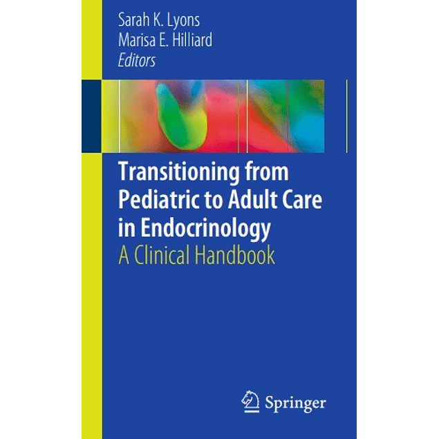 Transitioning from Pediatric to Adult Care in Endocrinology: A Clinical Handbook
