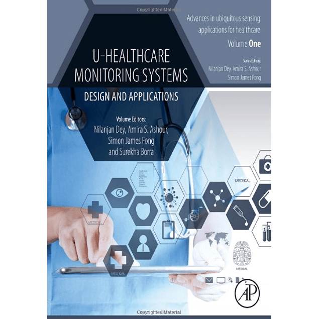 U-Healthcare Monitoring Systems: Volume 1: Design and Applications