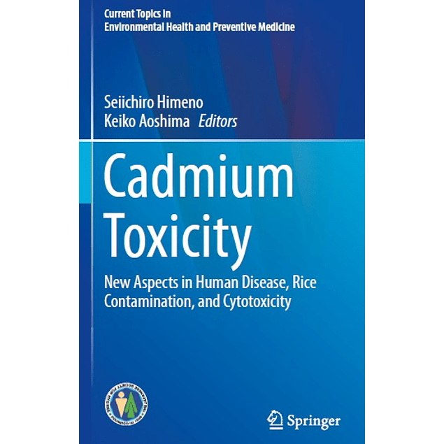 Cadmium Toxicity: New Aspects in Human Disease, Rice Contamination, and Cytotoxicity