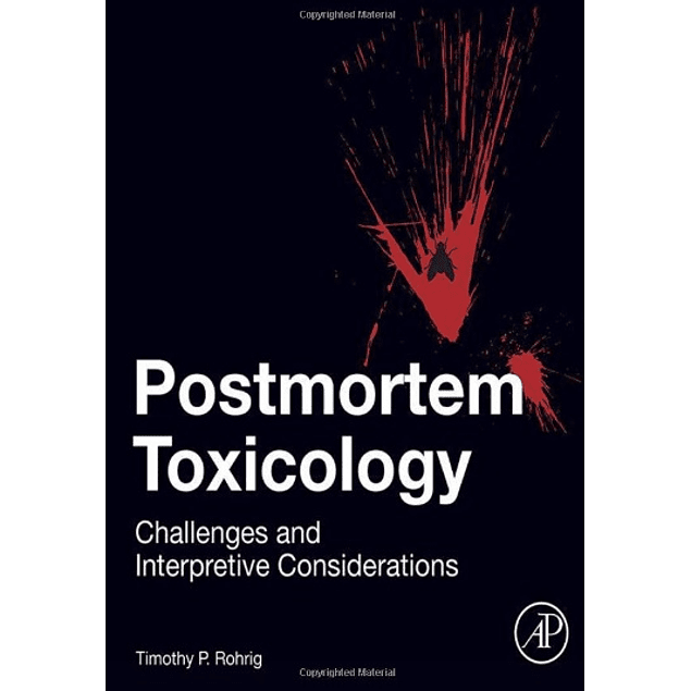 Postmortem Toxicology: Challenges and Interpretive Considerations