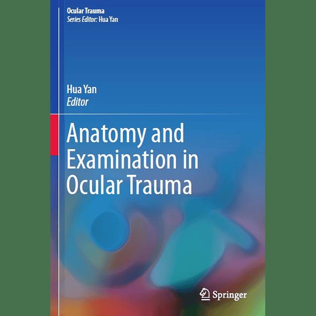 Anatomy and Examination in Ocular Trauma