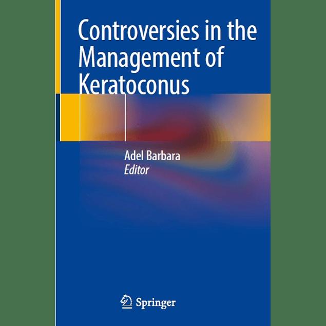 Controversies in the Management of Keratoconus