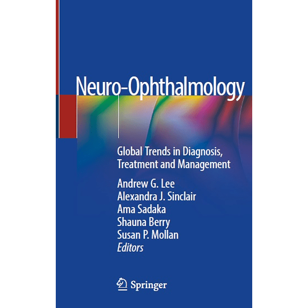 Neuro-Ophthalmology: Global Trends in Diagnosis, Treatment and Management