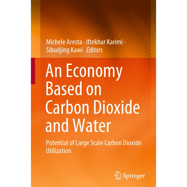 An Economy Based on Carbon Dioxide and Water: Potential of Large Scale Carbon Dioxide Utilization