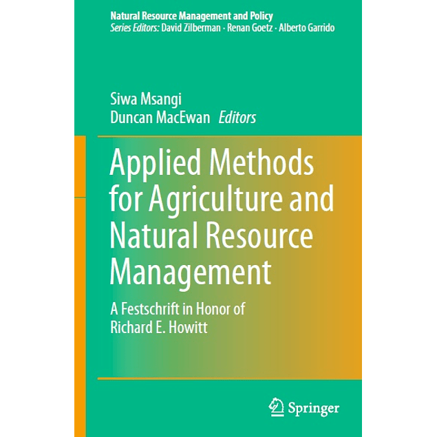 Applied Methods for Agriculture and Natural Resource Management: A Festschrift in Honor of Richard E. Howitt