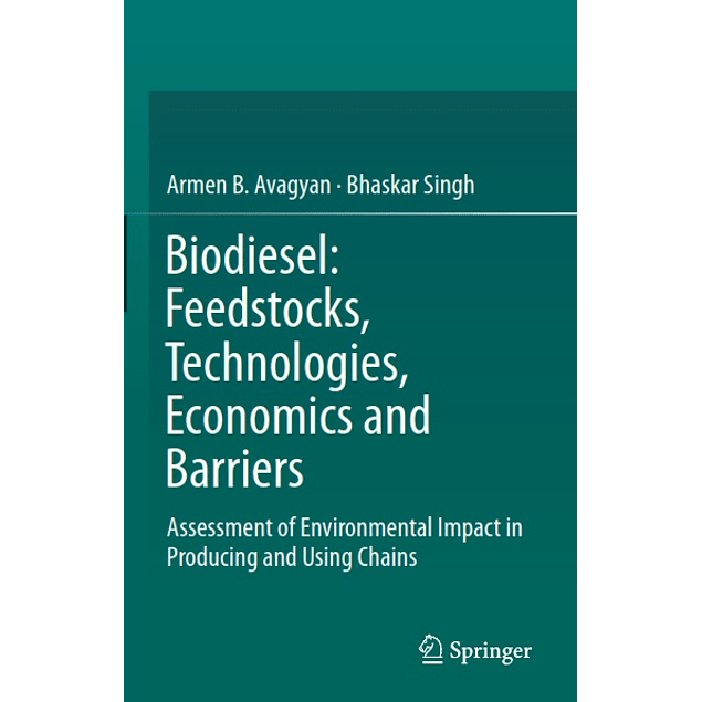 Biodiesel: Feedstocks, Technologies, Economics and Barriers: Assessment of Environmental Impact in Producing and Using Chains