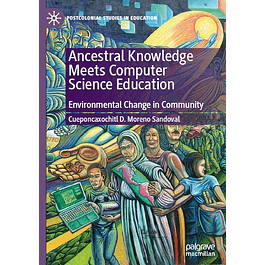 Ancestral Knowledge Meets Computer Science Education: Environmental Change in Community