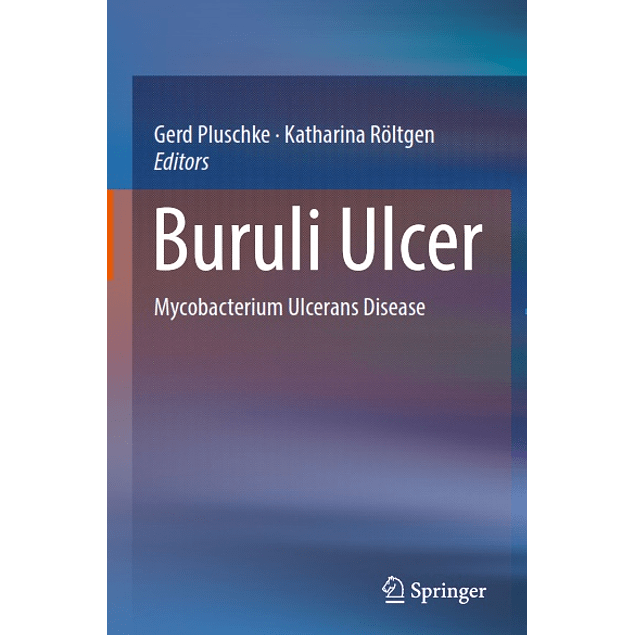 Buruli Ulcer: Mycobacterium Ulcerans Disease