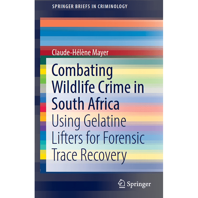 Combating Wildlife Crime in South Africa: Using Gelatine Lifters for Forensic Trace Recovery