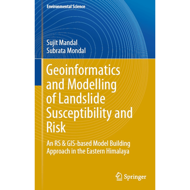 Geoinformatics and Modelling of Landslide Susceptibility and Risk: An RS & GIS-based Model Building Approach in the Eastern Himalaya