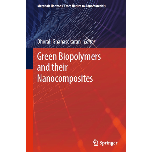 Green Biopolymers and their Nanocomposites