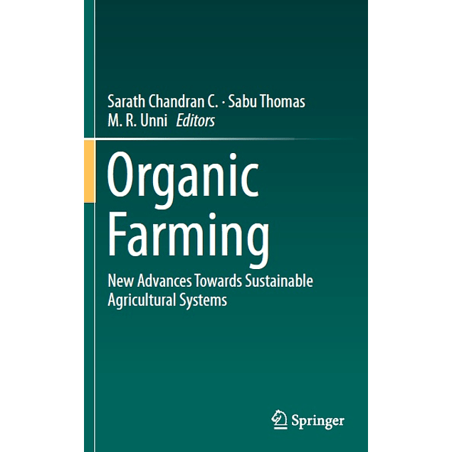 Organic Farming: New Advances Towards Sustainable Agricultural Systems