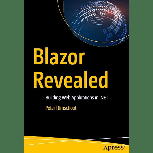 Blazor Revealed: Building Web Applications in .NET