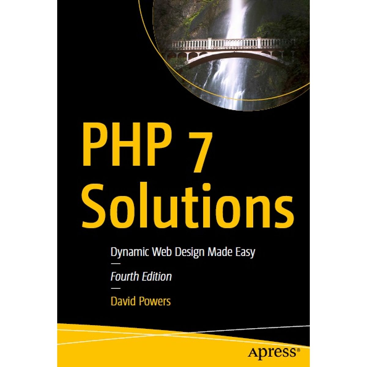 Php 7 Solutions Dynamic Web Design Made Easy