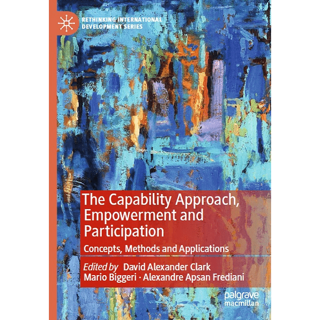 The Capability Approach, Empowerment and Participation: Concepts, Methods and Applications