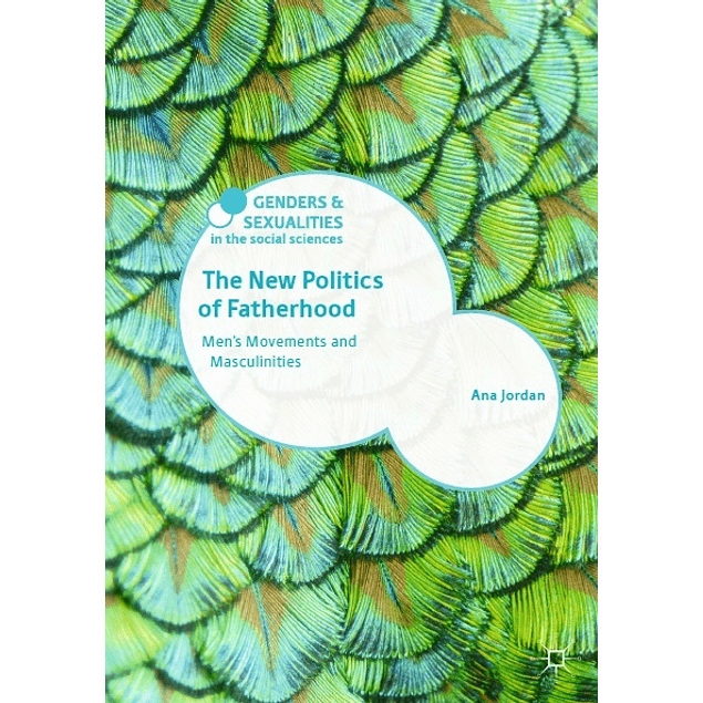The New Politics of Fatherhood: Men's Movements and Masculinities
