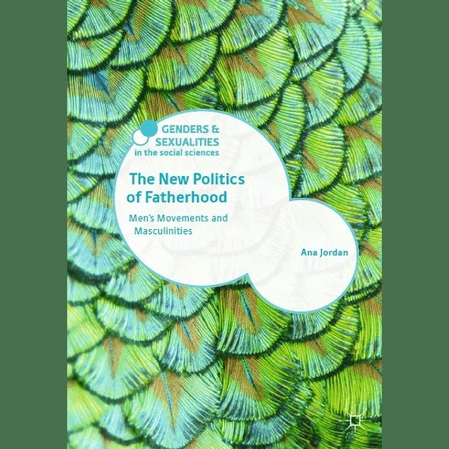 The New Politics of Fatherhood: Men's Movements and Masculinities