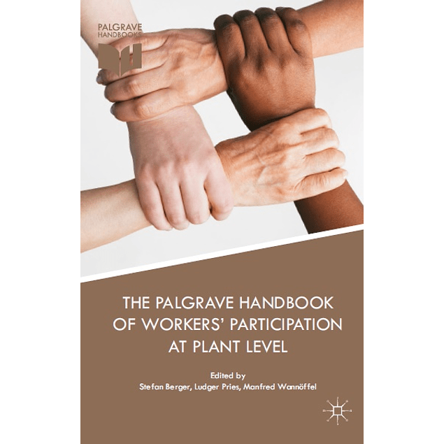 The Palgrave Handbook of Workers' Participation at Plant Level