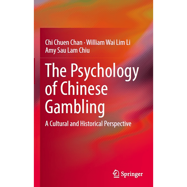 The Psychology of Chinese Gambling: A Cultural and Historical Perspective
