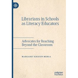 Librarians in Schools as Literacy Educators: Advocates for Reaching Beyond the Classroom