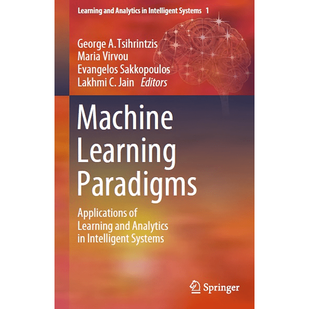 Machine Learning Paradigms: Applications of Learning and Analytics in Intelligent Systems